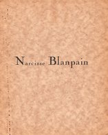 NARCISSE BLANPAIN Par JEAN PAUL VAILLANT - Champagne - Ardenne