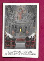 IMAGE PIEUSE...L'Adoration Nocturne Au SACRE COEUR De MONTMARTRE....2 Scans - Devotion Images