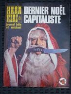 Hara-Kiri Journal Bête Et Méchant N°135, Déc.72: Dernier Noël Capitaliste - Humour