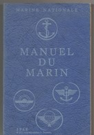 Manuel Du Marin De 1968, Marine Nationale, 296 Pages, Instruction, Connaissance Du Métier, état Médiocre - Boeken