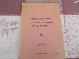 Procédure D'exploitation Des Centraux Téléphoniques ACP 134 Supp-Otan 1 - Original - 284/05 - Books, Magazines, Comics