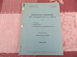 TTA 617 - Instruction Interarmées Sur L'organisation Du Réseau - 250/05 - Books, Magazines, Comics