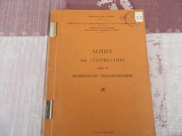 Notice Sur L'instruction Dans La Gendarmerie Nationale - 57/05 - Books, Magazines, Comics