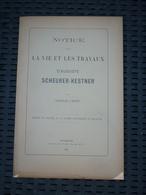 Notice Sur La Vie Et Les Travaux D'Auguste Scheurer-Kestner Par Charles Lauth/ Imprimerie Bader & Cie, 1901 - Geschichte