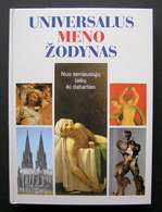 Lithuanian Book / Universalus Meno žodynas / Universal Dictionary Of Art 1998 - Bücher, Zeitschriften, Comics