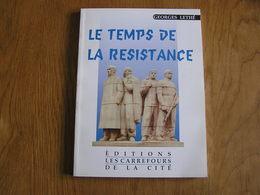 LE TEMPS DE LA RESISTANCE G Lethé Guerre 40 45 Armée Secrète Groupe Franc Des Grenadiers Réfractaire STO Libération - Guerre 1939-45