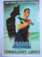 CPM  Reproduction Affiche De Propagande Du Régime De Vichy  Pour Le Travail En Allemagne - 1943 - Parfait Etat - Guerre 1939-45