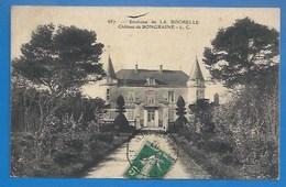 17 ENVIRONS DE LA ROCHELLE - LE CHÂTEAU DE BONGRAINE - 1907 - La Rochelle
