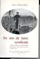 Livre De 145 Pages : Six Ans De Lutte Syndicale Par Emile GUILLAUMIN - Bourbonnais