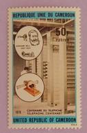 """CAMEROUN  YT 604 NEUF(**)   """"CENTENAIRE DE LA 1ERE LIGNE TÉLÉPHONIQUE """"ANNÉE 1976 - Cameroon (1960-...)"""