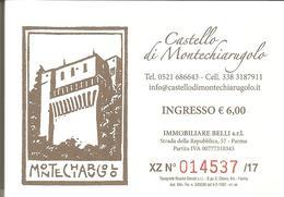 Biglietto - 2018 MONTECHIARUGOLO (PR) Castello - Biglietti D'ingresso