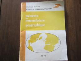 MEMENTO DE NOMENCLATURE GEOGRAPHIQUE 1979 REPUBLIQUE FRANCAISE POSTES ET TELECOMMUNICATION - Books, Magazines, Comics