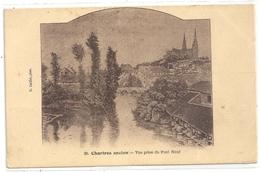 CHARTRES ANCIEN . VUE PRISE DU PONT NEUF . ECRITE AU VERSO LE 12 SEPT 1932 - Chartres