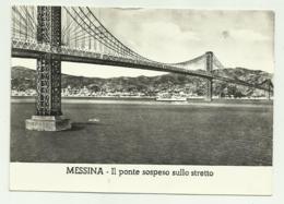 MESSINA - IL PONTE SOSPESO SULLO STRETTO  - VIAGGIATA FG - Messina