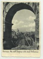 ROMA - VIA DELL'IMPERO VISTA DAL COLOSSEO   VIAGGIATA FG - Panoramic Views