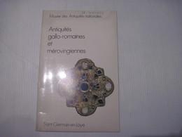 Livres Antiquites Gallo Romaines Et Merovingiennes Musee Des Antiquites Nationales - Saint Germain En Laye 1971 32 Pages - Books, Magazines, Comics