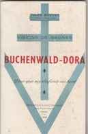 """""""Visions De Bagnes"""" BUCHENWALD-DORA Par Jules BOUVET, Instituteur à ESSAI (Orne) 66p.- 8 Photos. - History"""