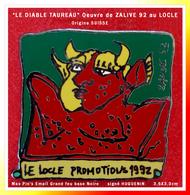 """SUPER PIN'S ARTISTE PEINTRE ZALINE : """"LE DIABLE TAUREAU"""" émail Grand Feu Base Noire, Au LOCLE (SUISSE) En 92 3,5X3,3cm - Personnes Célèbres"""