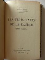 Pierre Loti - Les Trois Dames De La Kasbah. Conte Oriental / 1931 - éd. Calmann-Lévy - Books, Magazines, Comics