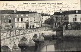 Cp Etain Meuse, Pont Sur L'Ornes, Entree Par La Route De Verdun - Autres Communes