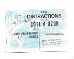 06 - Petit Livre Publicitaire : Les Distractions De La Cote D' Azur; De VILLEFRANCHE SUR MER à MENTON - Books, Magazines, Comics