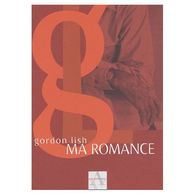 Ma Romance Gordon Lish+++TBE+++ PORT OFFERT - Books, Magazines, Comics