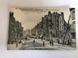 BOULOGNE Sur MER La Grande Rue Ruines De L'hôtel Dervaux Bombardement Du 1er Août 1918 - Boulogne Sur Mer