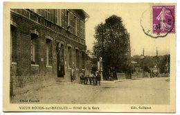 76 VIEUX ROUEN-sur-BRESLES ++ Hôtel De La Gare ++ - France