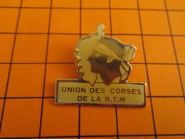 411H Pins Pin's / Rare & Belle Qualité  THEME ASSOCIATIONS / UNION DES CORSES DE LA RTM ô Doumé T'es Inscrit ? - Verenigingen