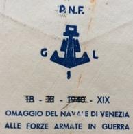 FASCISMO  P.N.F. OMAGGIO DEL  NAVALE DI  VENEZIA ALLE FORZE ARMATE IN GUERRA   BUSTA  PER ROMA IN DATA  4/2/41 - Historical Documents