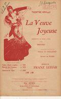 PARTITION N°138 / LA VEUVE JOYEUSE / OPERETTE / FRANZ LEHAR / J; DOLAIN ILLUSTRATEUR - Liederbücher