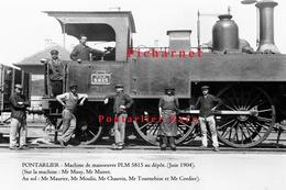 PONTARLIER - Machine De Manoeuvre PLM 5815 Au Dépôt Avec L'équipe De Mécaniciens, Tous Nommés.- Juin 1904. - Pontarlier