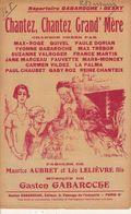 PARTITION N°148 CHANTEZ CHANTEZ GRAND MERE / AUBRET / LEO LELIEVRE / GASTON GABAROCHE - Liederbücher