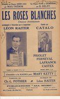 PARTITION N° 149 LES ROSES BLANCHES :LEON RAITER / - Liederbücher
