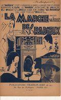 PARTITION N° 151  LA MARCHE DES RADIEUX /  L Usager De La Radio / TSF RADIO / NAZELLE PENSO - Liederbücher
