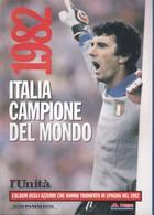 CALCIATORI PANINI=RISTAMPA L'Unità=ITALIA CAMPIONE MONDO 1982=RIPRODUZIONE. - Non Classificati
