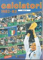 ALBUM FIGURINE CALCIATORI PANINI SERIE A 1982/83 RISTAMPA L'UNITA'. - Non Classificati