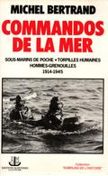 COMMANDOS DE LA MER SOUS MARIN POCHE HOMME GRENOUILLE NAGEUR COMBAT TORPILLE HUMAINE 1914 1945 - Livres