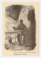 50 - LE MONT SAINT MICHEL COLLECTION DU MUSEE - BLANQUI DANS SA PRISON - Le Mont Saint Michel