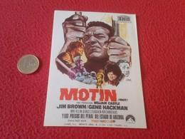 SPAIN ANTIGUO PROGRAMA DE CINE FOLLETO MANO OLD CINEMA PROGRAM PROGRAMME FILM PELÍCULA MOTÍN RIOT GENE HACKMAN JIM BROWN - Publicidad