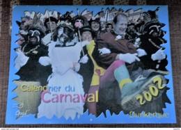 CARNAVAL DE DUNKERQUE CALENDRIERS ANNEE  2002   NOMBREUSES PHOTOS DE LA BANDE DES PECHEURS - Carnaval