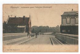 Maaseik  Maeseyck   Hollandsche Grens : Tolkantoor (Maasbrug) - Maaseik