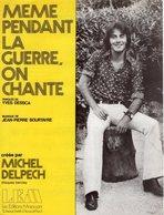 MICHEL DELPECH - 1972 - MEME PENDANT LA GUERRE ON CHANTE - EXCELLENT ETAT COMME NEUF - - Otros