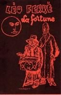 LEO FERRE - 1956 - LA FORTUNE - EXCELLENT ETAT COMME NEUF - TRES BELLE ILLUSTRATION RECTO VERSO DE MAURICE FROT SON AMI - Autres