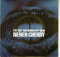 Disque De NENEH CHERRY - I've Got You Under My Skin - Circa 90634 PM 102 - 1990 - - Disco, Pop