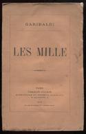 Garibaldi Les Mille éd Charles Silvain Mandataire Du Général Paris 1875 Port Fr 7,80 € - 1801-1900