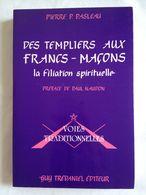 Des Templiers Aux Francs-Maçons. La Filiation Spirituelle Par Pierre P. Pasleau. Guy Trédaniel éditeur, 1988 - Esotérisme
