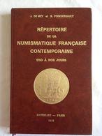 Répertoire De La Numismatique Française Contemporaine. 1793 à Nos Jours. Tome 1 Par J. De Mey Et B. Poindessault - Livres & Logiciels