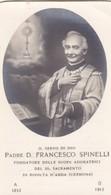 SANTINO - PADRE D. FRANCESCO SPINELLI -FONDATORE DELLE SUORE ADORATRICI DEL SS. SACRAMENTO ( CREMONA) - Santini