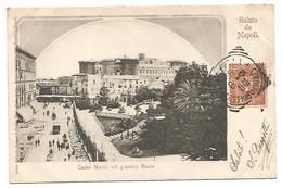 """CARTOLINA """" SALUTO DA NAPOLI - CASTEL NUOVO COL GIARDINO REALE """" , 1901 - Napoli (Napels)"""